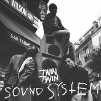Sound System — Twin Twin