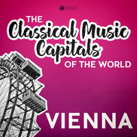 Classical Music Capitals of the World: Vienna — сборник