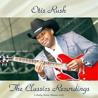 The Classics Recordings — Otis Rush