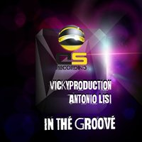 In the Groove — Vickyproduction, Antonio Lisi