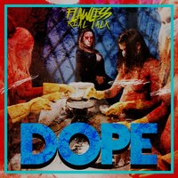 Dope — Flawless Real Talk