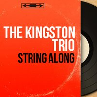 String Along — The Kingston Trio