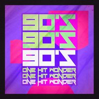 90's One Hit Wonders — 90s PlayaZ, The 90ers, 90er Musik Box