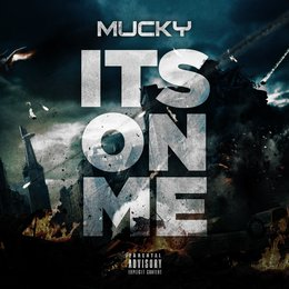 It's on Me — Mucky