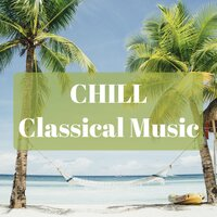 Chill classical music — Ensemble de Musique Zen Relaxante, Piano Relaxation Music Masters, Zone de la Musique Relaxante, Musique de Relaxation, Relaxing Piano Music, Zen Music Garden, Chill Out, Radio Musica Clasica, Classical Music: 50 of the Best, Robert Schumann, Erik Satie, Frédéric Chopin, Ludwig van Beethoven, Wolfgang Amadeus Mozart, Johannes Brahms, Claude Debussy, Вольфганг Амадей Моцарт, Людвиг ван Бетховен, Фредерик Шопен, Zen Music Garden, Иоганнес Брамс, Relaxing Piano Music, Chill Out, Musique de Relaxation, Classical Music: 50 of the Best