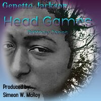 Head Games Brittney Jones — Gepetto Jackson, Simeon McRoy