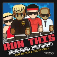Run This — DJ Paul, Protohype, Crichy Crich, Say My Name, Say My Name & Protohype
