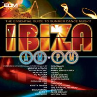 Ibiza Am Pm (the Essential Guide To Summer Dance Music) — Various artists