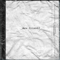 Ex-Friend — Noone