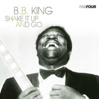 B.B. King - Shake It up and Go — B.B. King