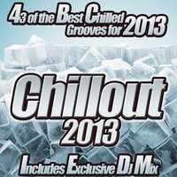 Chillout 2013 - from Chilled Café Lounge to del Mar Ibiza the Classic Sunset Chill Out Session — сборник