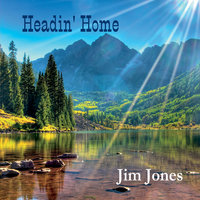 Headin' Home — Jim Jones