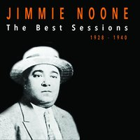 Jimmie Noone: The Best Sessions 1928-1940 — Jimmie Noone