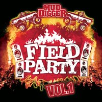 Mud Digger Field Party, Vol. 1 — сборник