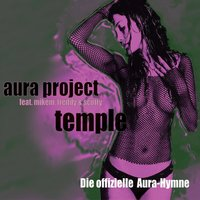 Temple — Aura Project feat. Mikem, Freddy & Scotty