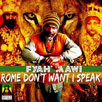 Rome Don't Want I Speak — Fyah Mawi