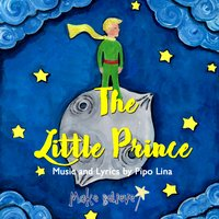 The Little Prince Musical — The Cast of The Little Prince Musical