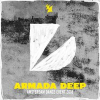 Armada Deep - Amsterdam Dance Event 2018 — сборник