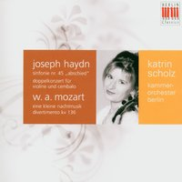 "Haydn: Double Concerto for Violin, Harpsichord and Strings & Symphony No. 45 ""Farewell Symphony"" - Mozart: Divertimento ""Salzburg Symphony"" No. 1 & Serenade No. 13 ""Eine Kleine Nachtmusik"" — Kammerorchester Berlin, Katrin Scholz, Kevin McCutcheon & Kammerorchester Berlin, Вольфганг Амадей Моцарт, Йозеф Гайдн"