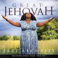 Great Jehovah — Jazz'a4christ