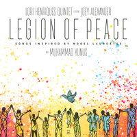 Legion of Peace: Songs Inspired by Laureates — Lori Henriques Quintet feat. Joey Alexander, Joey Alexander, Lori Henriques Quintet