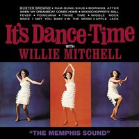 It's Dance-Time — Willie Mitchell