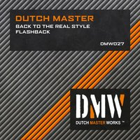 Back to the Real Style / Flashback — Dutch Master