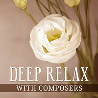 Deep Relax with Composers – Instrumental Sounds for Relaxation, Chillout, Mozart, Haydn, Schubert — Moonlight Sonata
