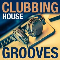 Clubbing House Grooves — сборник