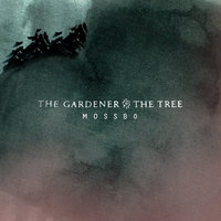 Mossbo — The Gardener & The Tree