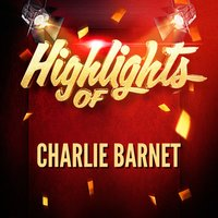 Highlights of Charlie Barnet — Charlie Barnet, Жак Оффенбах