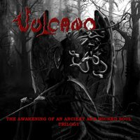 The Awakening of an Ancient and Wicked Soul — Vulcano