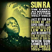 The Early Albums Collection 1957-1963 [Disc 4] — Sun Ra