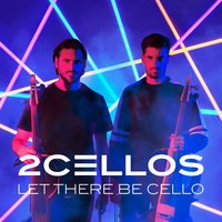 Let There Be Cello — 2CELLOS