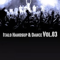 Italo Handsup & Dance Vol.03 — сборник