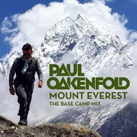 Paul Oakenfold - Mount Everest: The Base Camp Mix — Paul Oakenfold