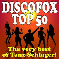 Discofox Top 50 - The very best of Tanz-Schlager! — сборник