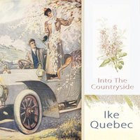 Into The Countryside — Ike Quebec