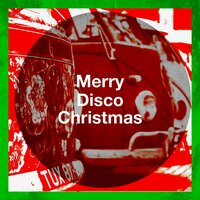 Merry Disco Christmas — Christmas Hits Collective, The Disco Nights Dreamers, Silver Disco Explosion