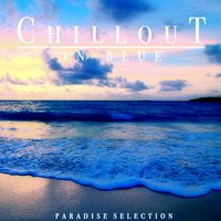 Chillout in Blue (Paradise Selection) — сборник