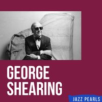 George Shearing, Jazz Pearls — George Shearing