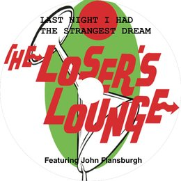 Last Night I Had the Strangest Dream — Loser's Lounge, John Flansburgh