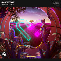 Magnets EP — Sam Feldt
