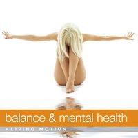 Balance & Mental Health, Living Motion — сборник