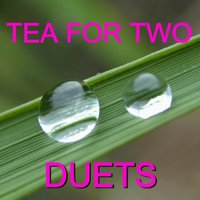 Tea for Two - Duets — сборник