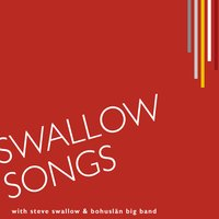 Swallow Songs — Bohuslän Big Band
