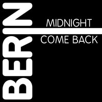 Midnight / Come Back — Berin