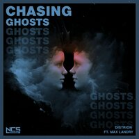 Chasing Ghosts — Distrion feat. Max Landry