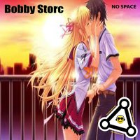 No Space — Bobby Storc