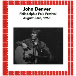 Philadelphia Folk Festival, August 23rd, 1968 — John Denver